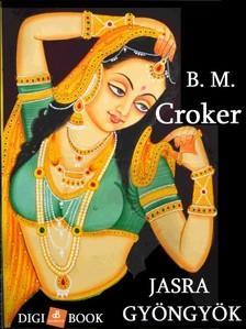 B. M. CROKER - Jasra gyöngyök [eKönyv: epub, mobi]