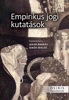 Jakab András - Sebők Miklós szerk. - Empirikus jogi kutatások - Paradigmák, módszertan, alkalmazási területek