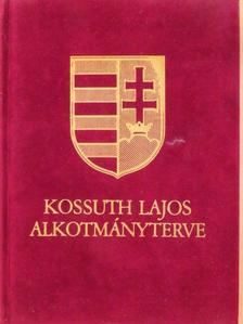 Gerő András - Kossuth Lajos alkotmányterve [antikvár]