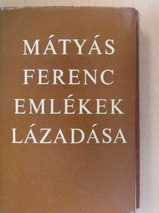 Mátyás Ferenc - Emlékek lázadása [antikvár]