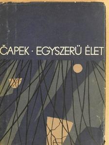 Karel Čapek - Egyszerű élet [antikvár]
