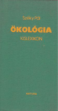 Széky Pál - Ökológia kislexikon [antikvár]