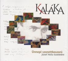 Kaláka - ÜNNEPI SZONETTKOSZORÚ  - JÓZSEF ATTILA TISZTELETÉRE CD