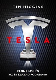 Tim Higgins - Tesla - Elon Musk és az évszázad fogadása
