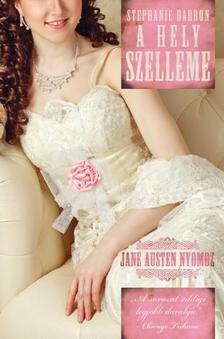 STEPHANIE BARRON - A hely szelleme /Jane Austen nyomoz 4.