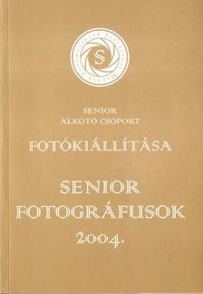 Tillai Ernő - Senior fotográfusok 2004. [antikvár]