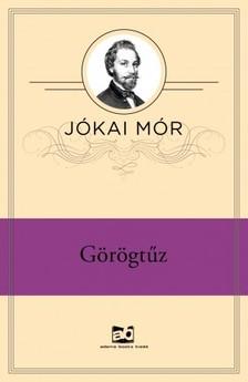 JÓKAI MÓR - Görögtűz [eKönyv: epub, mobi]
