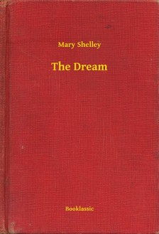 Mary Shelley - The Dream [eKönyv: epub, mobi]