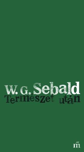 Winfried Georg SEBALD - Természet után