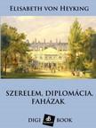 von Heyking Elisabeth - Szerelem, diplomácia és faházak [eKönyv: epub, mobi]