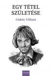 Cédric Villani - Egy tétel születése [eKönyv: pdf]