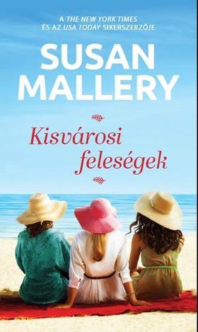 Susan Mallery - Kisvárosi feleségek