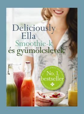 Ella Mills - Deliciously Ella - Smoothie-k és gyümölcslevek