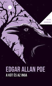 Edgar Allan Poe - A kút és az inga - Helikon Zsebkönyvek 72.