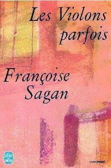 Francoise Sagan - Les violons parfois [antikvár]