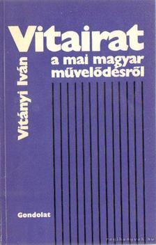 Vitányi Iván - Vitairat a mai magyar művelődésről [antikvár]