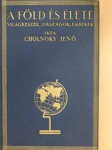 Cholnoky Jenő - A Föld és élete IV. [antikvár]