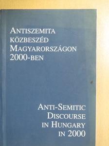Gerő András - Antiszemita közbeszéd Magyarországon 2000-ben [antikvár]