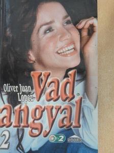 Oliver Juan Lopez - Vad angyal 2. [antikvár]