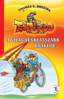 Brezina Thomas - TOMTURBO - A VILÁG LEGKLASSZABB BICIKLIJE