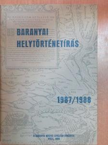 Béli Gábor - Baranyai helytörténetírás 1987/1988 [antikvár]