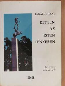 TAKÁCS TIBOR - Ketten az Isten tenyerén (dedikált példány) [antikvár]