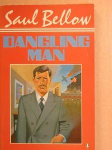 Saul Bellow - Dangling Man [antikvár]