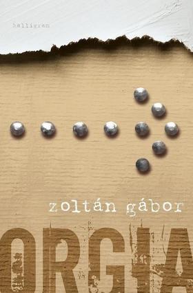Zoltán Gábor - Orgia