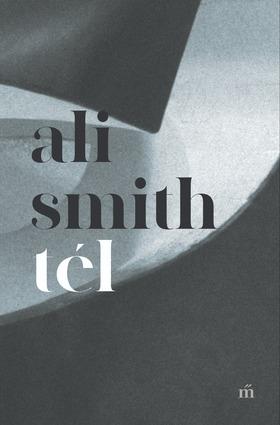 Ali Smith - Tél [eKönyv: epub, mobi]