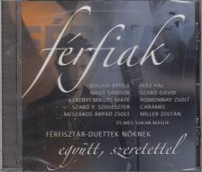 FÉRFIAK CD FÉRFISZTÁR-DUETT NŐKNEK-EGYÜTT,SZERETETTEL