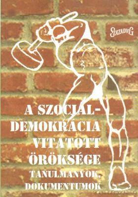 KULCSÁR PÉTER - A szociáldemokrácia vitatott öröksége [antikvár]