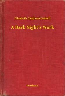 Cleghorn Gaskell Elizabeth - A Dark Nights Work [eKönyv: epub, mobi]