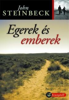 John Steinbeck - EGEREK ÉS EMBEREK - ARANYTOLL - KEMÉNY BORÍTÓS