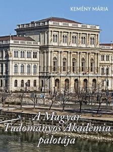Kemény Mária - A Magyar Tudományos Akadémia palotája