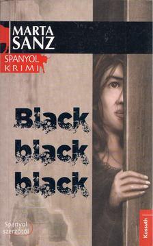 SANZ, MARTA - Black, black, black [antikvár]