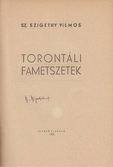 Sz. Szigethy Vilmos - Torontáli fametszetek (aláírt) [antikvár]