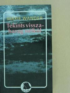 Maxie Wander - Tekints vissza - harag nélkül [antikvár]