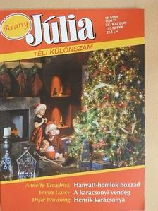 Annette Broadrick - Hanyatt-homlok hozzád/A karácsonyi vendég/Henrik karácsonya [antikvár]