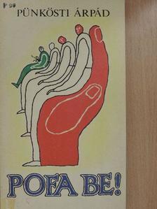 Pünkösti Árpád - Pofa be! [antikvár]