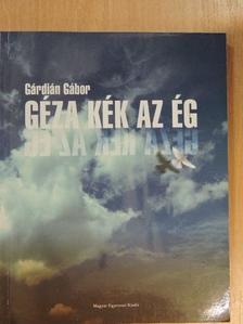 Gárdián Gábor - Géza kék az ég [antikvár]