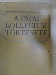 Bodolay Géza - A pápai kollégium története [antikvár]