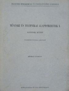Kiss Dezső - Műszaki és technikai alapismeretek I/1-2. [antikvár]