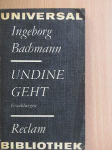 Ingeborg Bachmann - Undine Geht [antikvár]