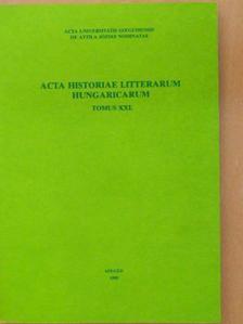 Bratinka József - Acta Historiae Litterarum Hungaricarum Tomus XXI. [antikvár]