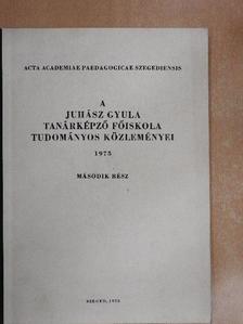 Bába Károly - A Juhász Gyula Tanárképző Főiskola Tudományos Közleményei 1975/II. [antikvár]