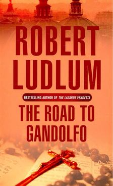 Robert Ludlum - The Road to Gandolfo [antikvár]