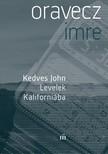 Oravecz Imre - Kedves John - Levelek Kaliforniába [eKönyv: epub, mobi]