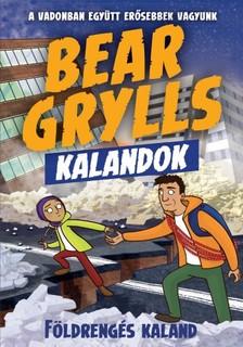 Bear Grylls - Bear Grylls Kalandok - Földrengés Kaland [eKönyv: epub, mobi]