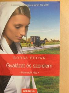 Borsa Brown - Gyalázat és szerelem [antikvár]