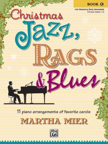 MIER, MARTHA - CHRISTMAS JAZZ, RAGS & BLUES. 11 PIANO ARRANGEMENTS OF FAVORITE CAROLS BOOK 1